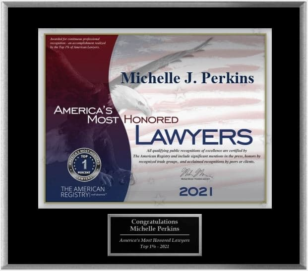 Plaque that reads 'America's Most Honored Lawyers - Michelle Perkins - 2021'